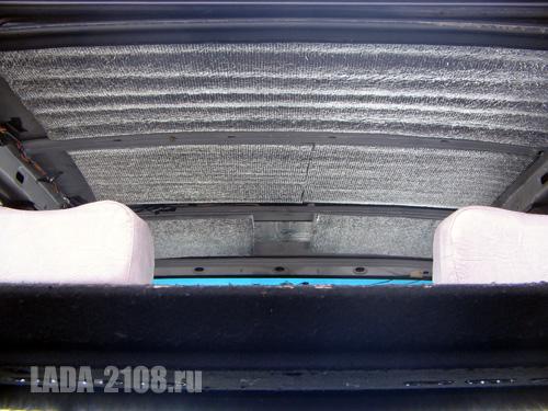Общий вид на теплоизоляцию потолка ВАЗ-2108.